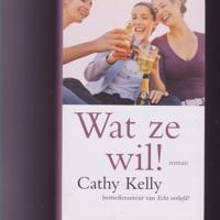 Wat ze wil ! - Cathy Kelly