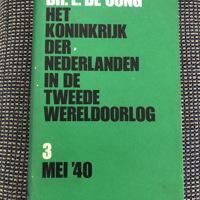 Dr. L. De Jong: mei'40 deel 3 het koninkrijk Nederland W.O 2